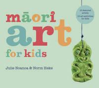 Maori Art for Kids by Julie Noanoa