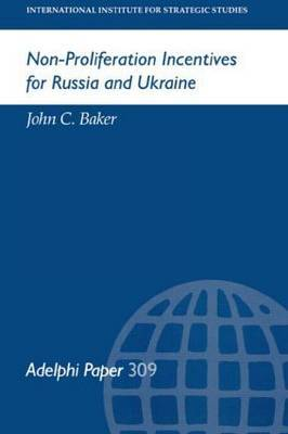 Non-Proliferation Incentives for Russia and Ukraine by John C. Baker