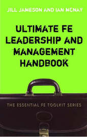 Ultimate FE Leadership and Management Handbook by Jill Jameson