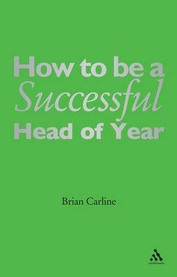 How to be a Successful Head of Year by Brian Carline image