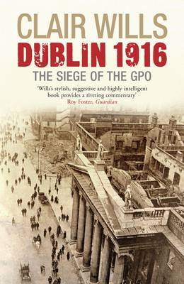 Dublin 1916 by Clair Wills image