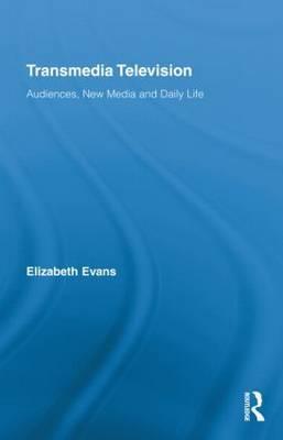 Transmedia Television by Elizabeth Evans