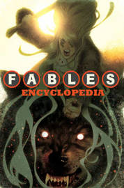 The Fables Encyclopedia HC by Bill Willingham