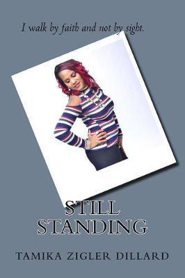 Still Standing by Tamika Zigler Dillard