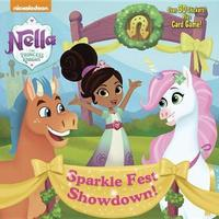 Sparkle Fest Showdown! (Nella the Princess Knight) by Mickie Matheis