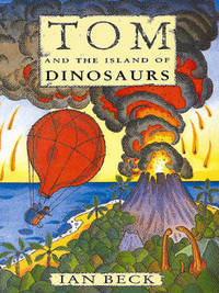 TOM AND THE ISLAND OF DINOSAURS by Ian Beck image