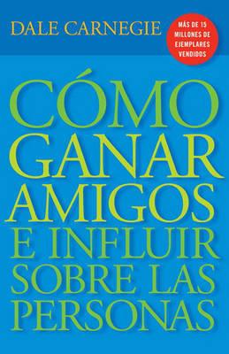 Ca3mo Ganar Amigos y Influir Sobre Las Personas by Dale Carnegie image