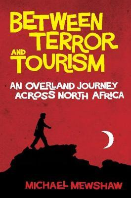 Between Terror and Tourism by Michael Mewshaw image