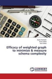 Efficacy of Weighted Graph to Minimize & Measure Schema Complexity by Howlader Arpita