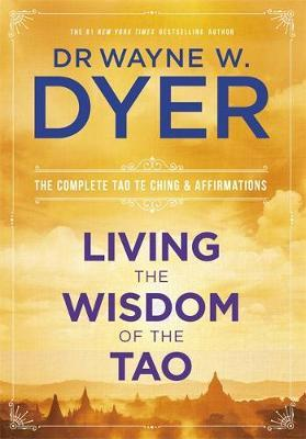 Living the Wisdom of the Tao by Wayne Dyer