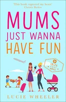 Mums Just Wanna Have Fun by Lucie Wheeler image