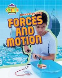 Investigating Forces Motion - Investigating Science Challenges by Richard Spilsbury