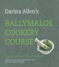 Ballymaloe Cookery Course: Revised Edition by Darina Allen