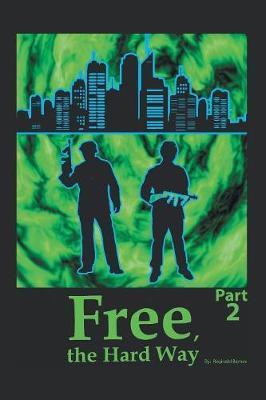 Free the Hard Way by Reginald Barnes image