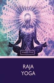 Raja Yoga by Yogi Ramacharaka