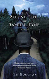 The Second Life Of Samuel Tyne by Esi Edugyan image