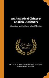An Analytical Chinese-English Dictionary by F W 1852-1922 Baller