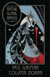 Snow, Glass, Apples by Neil Gaiman