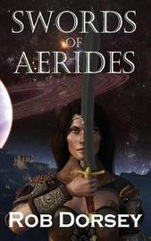 Swords of Aerides by Rob Dorsey