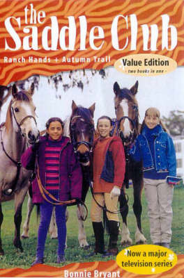 Saddle Club Bindup: Ranch Hands / Autumn Trail by Bonnie Bryant