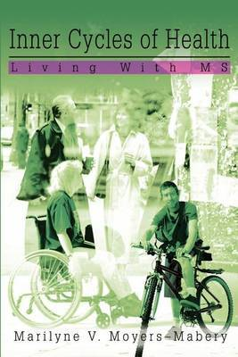 Inner Cycles of Health: Living with MS by Marilyne V. Moyers-Mabery image