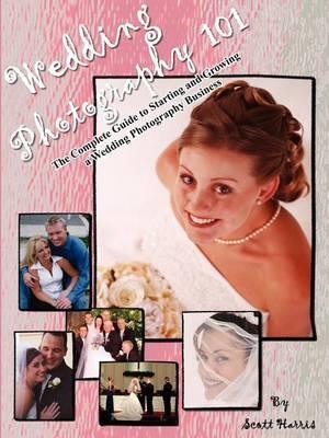 Wedding Photography 101 by Scott Harris image