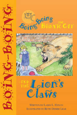 Boing-Boing the Bionic Cat and the Lion's Claws by L.L. Hench