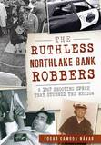 The Ruthless Northlake Bank Robbers: A 1967 Shooting Spree That Stunned the Region by Edgar Gamboa Navar