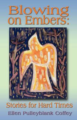 Blowing on Embers by Ellen Pulleybank Coffey