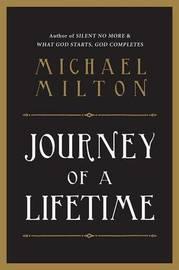 Journey of a Lifetime by Michael A Milton