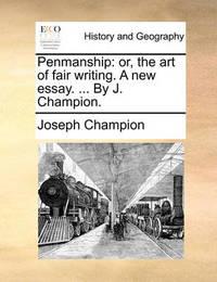 Penmanship by Joseph Champion