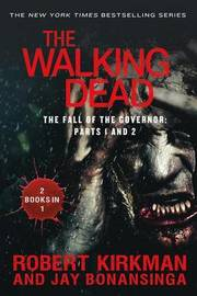 The Walking Dead: The Fall of the Governor: Parts 1 and 2 by Jay Bonansinga