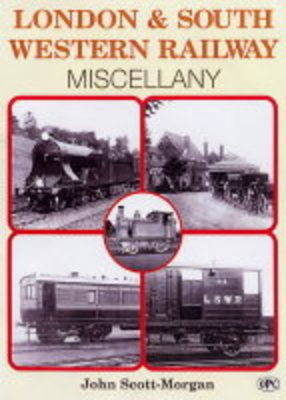 London and South Western Railway Miscellany by John Scott Morgan