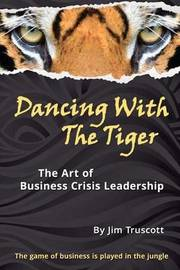 Dancing with the Tiger by Jim Truscott