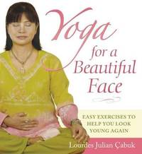 Yoga for a Beautiful Face by Lourdes Julian Cabuk image