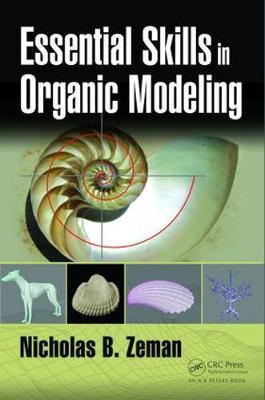 Essential Skills in Organic Modeling by Nicholas Bernhardt Zeman