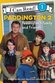 Paddington 2: Paddington's Family and Friends by Thomas Macri
