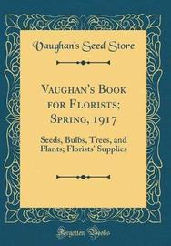 Vaughan's Book for Florists; Spring, 1917 by Vaughan's Seed Store
