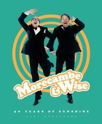 Morecambe & Wise: 50 Years of Sunshine by Gary Morecambe image