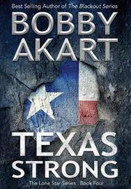 Texas Strong by Bobby Akart