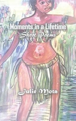 Moments in a Lifetime by Julie Mota