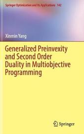 Generalized Preinvexity and Second Order Duality in Multiobjective Programming by Xinmin Yang