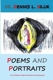 Poems and Portraits by Dennis L Siluk