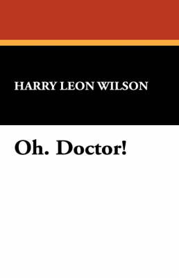 Oh. Doctor! by Harry Leon Wilson image