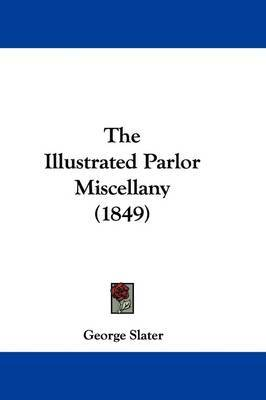 The Illustrated Parlor Miscellany (1849) by George Slater image