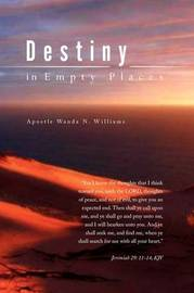 Destiny in Empty Places by Apostle Wanda N. Williams image