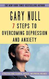 7 Steps Overcoming Anxiety& De by Gary Null image
