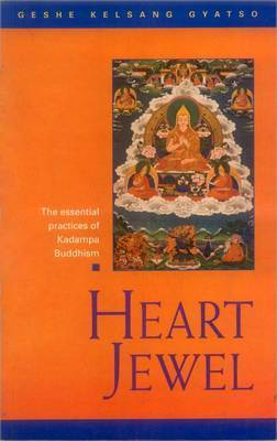 Heart Jewel: A Commentary to the Sadhana Heart Jewel - The Essential Practices of Kadampa Buddhism by Geshe Kelsang Gyatso