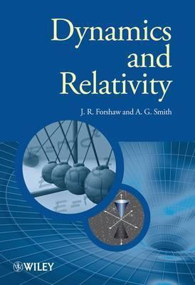 Dynamics and Relativity by Jeffrey Forshaw