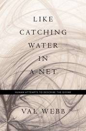 Like Catching Water in a Net by Val Webb image